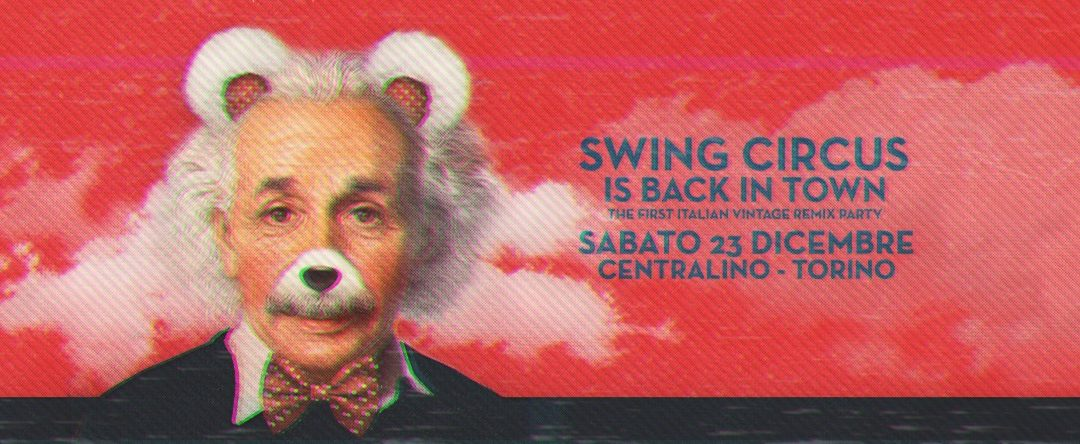 sab 23/12 – Swing Circus is back in Town // Centralino Club
